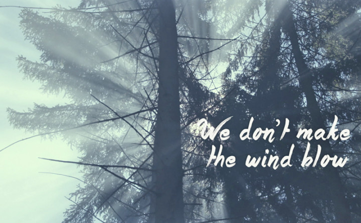 We Don't Make The Wind Blow (Lyric Video)