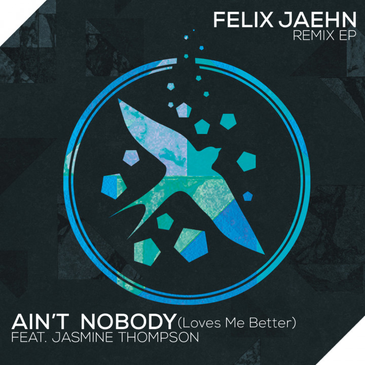 Felix Jaehn feat. Jasmine Thompson Single Cover Ain't Nobody (Loves Me Better) (Remix EP)