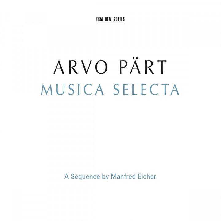 Arvo Pärt: Musica Selecta - A Sequence By Manfred Eicher