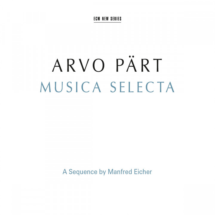 Arvo Pärt: Musica Selecta - A Sequence By Manfred Eicher