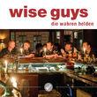 Wise Guys, Die wahren Helden, 00602547511317