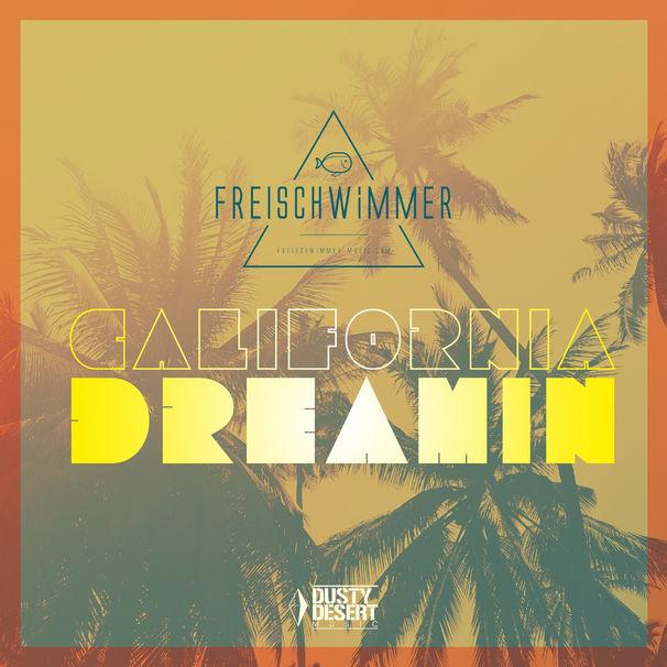 Freischwimmer, California Dreamin ab 28.08.2015 exklusiv auf about: berlin vol. 11 und ab 11.09.2015 überall erhältlich