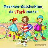 Liane Schneider, Mädchen-Geschichten, die stark machen, 09783867425568