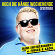 Hans Entertainment, Hoch die Hände - Wochenende (#sotrue), 00602547556585