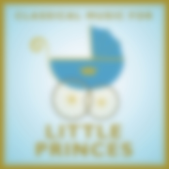 Classical Music For Little Princes