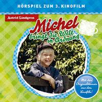 Michel, Michel bringt die Welt in Ordnung (Hörspiel zum 3. Kinofilm), 00602547324214