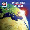 Was ist Was, 01: Unsere Erde / Vulkane