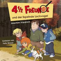 4 1/2 Freunde, 01: 4 1/2 Freunde und der lispelnde Lockvogel, 00602547310347