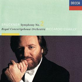 Riccardo Chailly, Bruckner: Symphony No. 2, 00028947892571