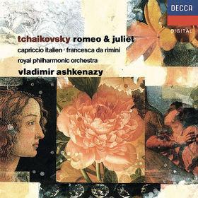 Vladimir Ashkenazy, Tchaikovsky: Romeo and Juliet; Francesca da Rimini; Capriccio Italien, 00028947890058