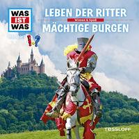 Was ist Was, 04: Leben der Ritter / Mächtige Burgen, 09783788673116