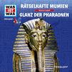 Was ist Was, 10: Rätselhafte Mumien / Glanz der Pharaonen