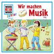 Was ist Was Junior, Folge 26: Wir machen Musik, 09783788643355