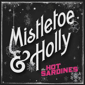 The Hot Sardines, Mistletoe & Holly, 00602547642455