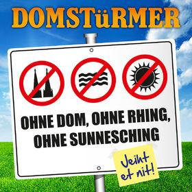 Domstürmer, Ohne Dom ohne Rhing ohne Sunnesching, 00602547642325