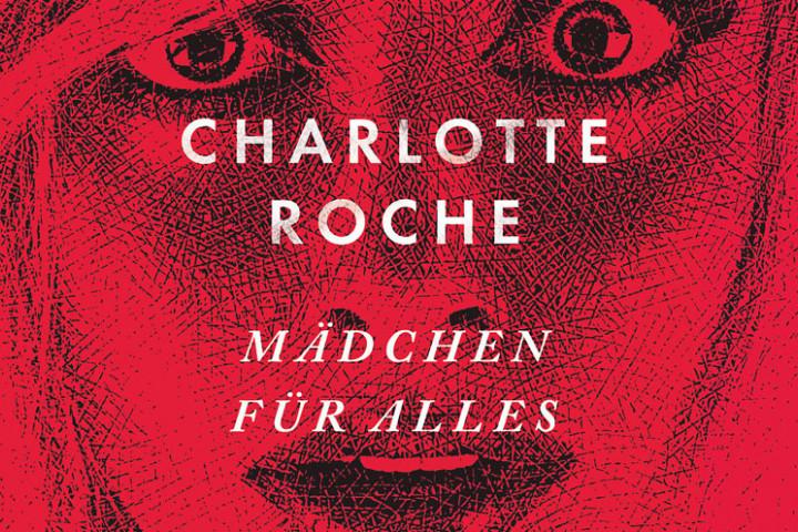 Charlotte Roche_Mädchen Für Alles_News