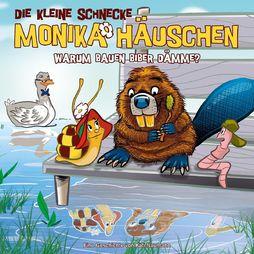 Die kleine Schnecke Monika Häuschen, 44: Warum bauen Biber ..., 00602547464873