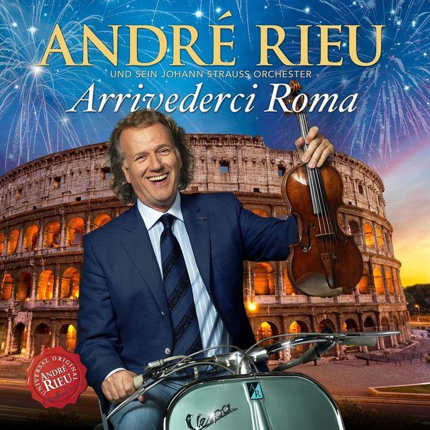 André Rieu, Andre Rieu Arrivederci Roma