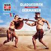 Was ist Was, 21: Gladiatoren / Germanen