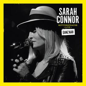 Sarah Connor, Muttersprache Live - Ganz Nah, 00602547684349