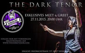 The Dark Tenor, Jetzt anmelden: Exklusive Meet & Greet mit The Dark Tenor am 28.11.