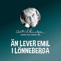 Astrid Lindgren, Än lever Emil i Lönneberga, 00602547716279