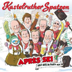 Kastelruther Spatzen, Après Ski - Kult-Hits im Party-Mix, 00602547650733