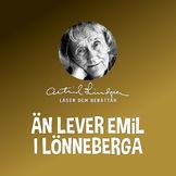 Astrid Lindgren, Än lever Emil i Lönneberga, 00602547727022
