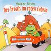 Volker Rosin, Der Frosch im roten Cabrio