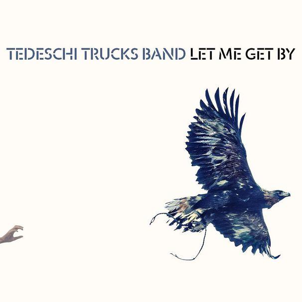 Tedeschi Trucks Band, Tedeschi Trucks Band kehren zurück mit brandneuem Album Let me get by