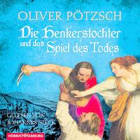 Oliver Pötzsch, Die Henkerstochter und das Spiel des Todes