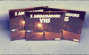 X Ambassadors, X Ambassadors Fans aufgepasst: Gewinnt eine von drei VHS-Album-Vinyls