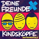 Deine Freunde, Kindsköpfe Instrumentals, 00602547743077