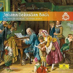 Classical Choice Kids, Bach - Ein Leben für die Musik, 00028947959274