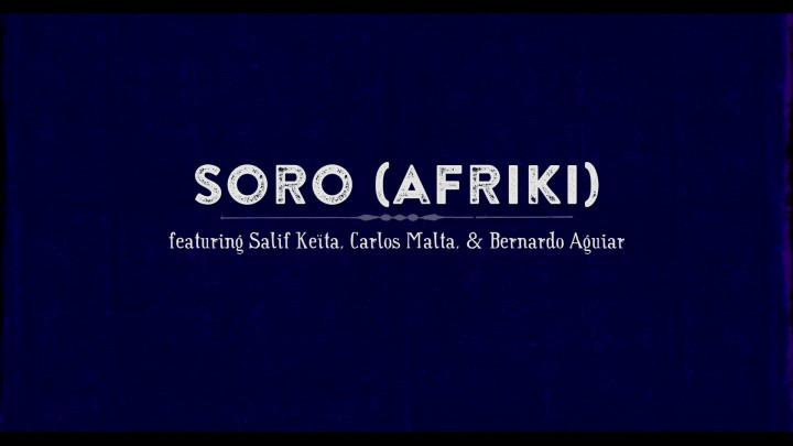 Soro (Afriki) feat. Salif Keita, Carlos Malta & Bernardo Aguiar