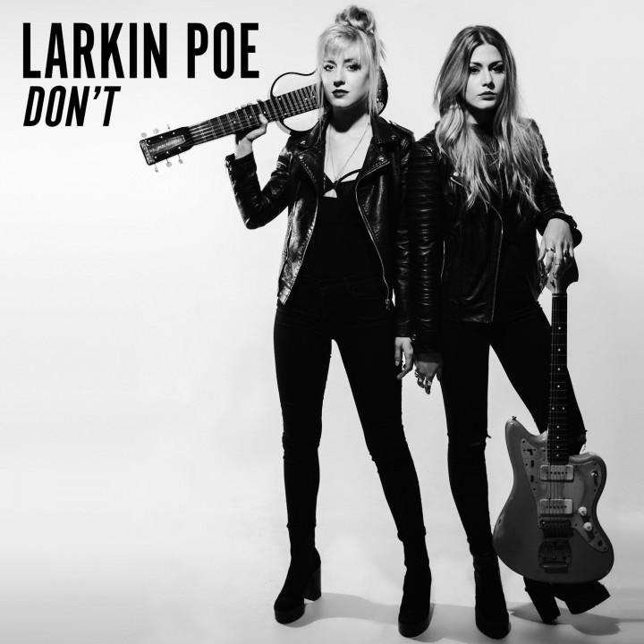 Larkin Poe - Don't