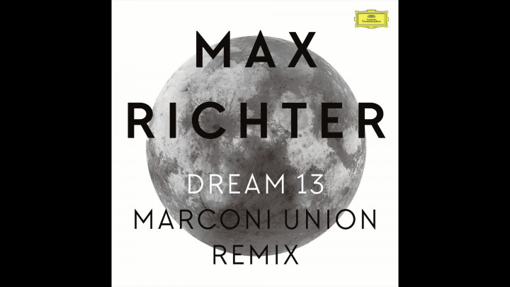 Dream 13 - Marconi Union Remix