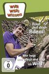 Willi wills wissen, Rauf auf den Baum! / Wer hegt und pflegt und sägt im Wald?