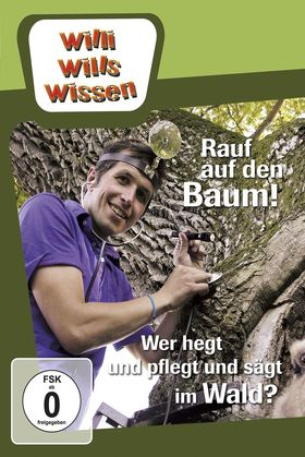 Willi wills wissen, Rauf auf den Baum! / Wer hegt und pflegt und sägt im Wald?, 00602547814388