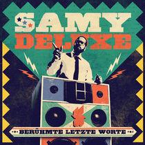 Samy Deluxe, SAMY DELUXE kündigt neues Album Berühmte letzte Worte für den 29.04.2016 an