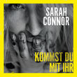 Sarah Connor, Kommst du mit ihr, 00602547837738