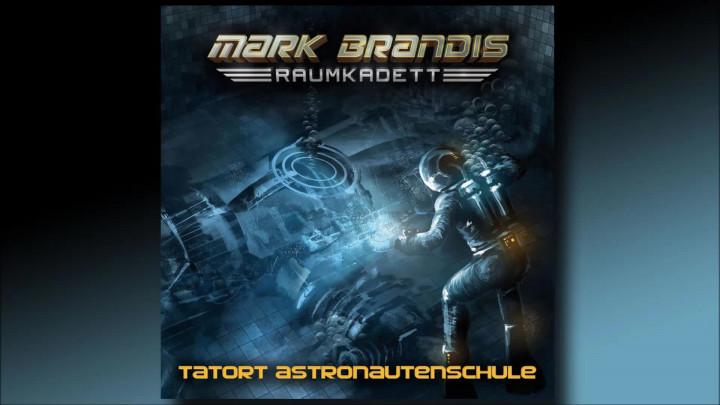 Mark Brandis Raumkadett - 03: Tatort Astronautenschule (Hörprobe)