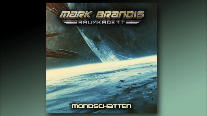 Mark Brandis Raumkadett - 08: Mondschatten (Hörprobe)