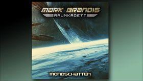 Folgenreich, Mark Brandis Raumkadett - 08: Mondschatten (Hörprobe)