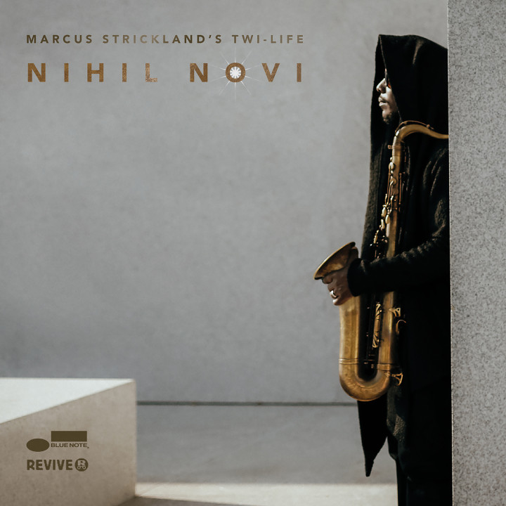 Marcus Strickland's Twi-Life - Nihil Novi