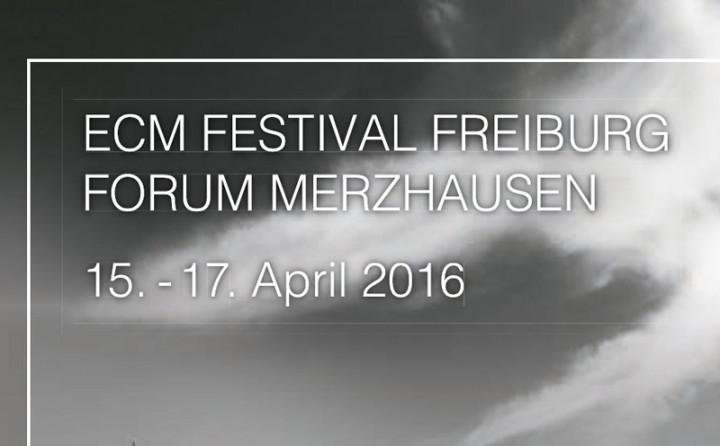 ECM Festival Freiburg Forum Merzhausen 2016