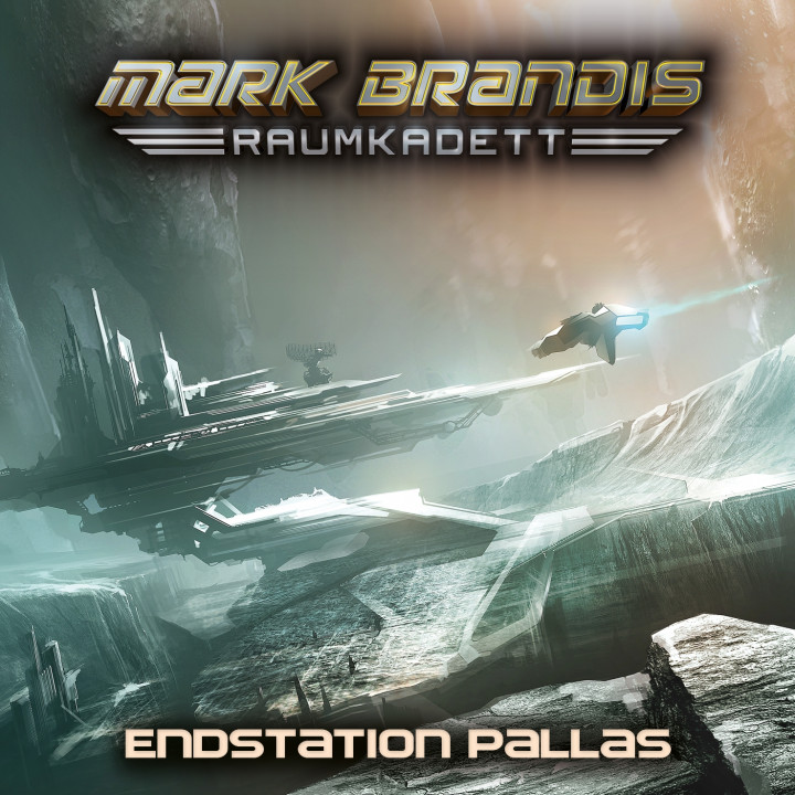 Mark Brandis – Raumkadett 09: Endstation Pallas