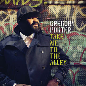 Gregory Porter, Take Me To The Alley, 00602547827470
