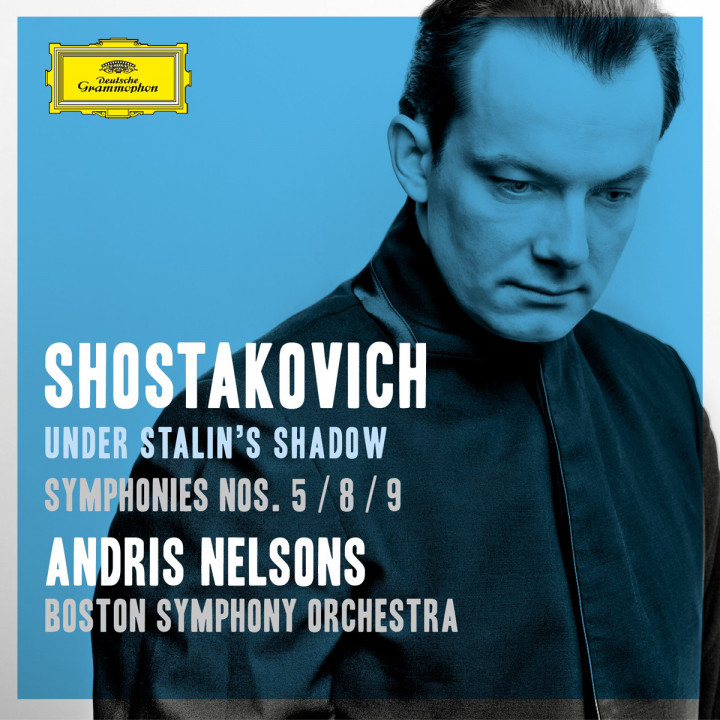 Andris Nelsons Shostakovich Under Stalin's Shadow: Symphonies Nos. 5/8/9