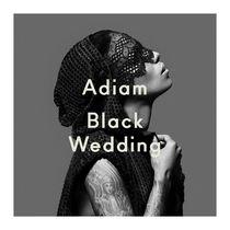 Adiam, ADIAM kündigt ihr Debüt-Album Black Wedding für den 26.08. an